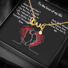 Load image into Gallery viewer, To the Love Of My Life Wife Girlfriend  Scripted Love Word Necklace