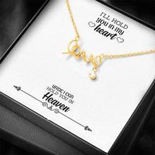 Load image into Gallery viewer, I'll Hold You In My Heart wife-love-sister-friends Scripted Love Word Necklace