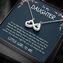 Load image into Gallery viewer, TO MY DAUGHTER - Little Girl To Me From Dad or Mom infinity necklace with luxury message box