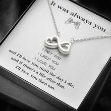 Load image into Gallery viewer, It was Always You Love Girlfriend Wife infinity necklace with luxury message box