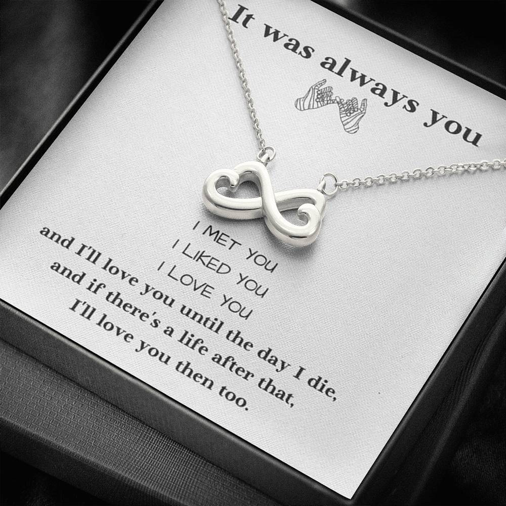 It was Always You Love Girlfriend Wife infinity necklace with luxury message box