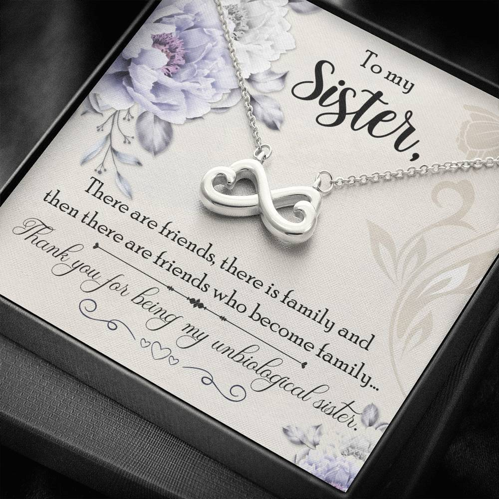 To My Sister There are Friends there is family  infinity necklace with luxury message box
