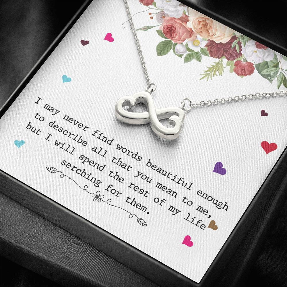 I May Never Find Words beautiful enough To Wife Girlfriend Sister Friend  infinity necklace with luxury message box