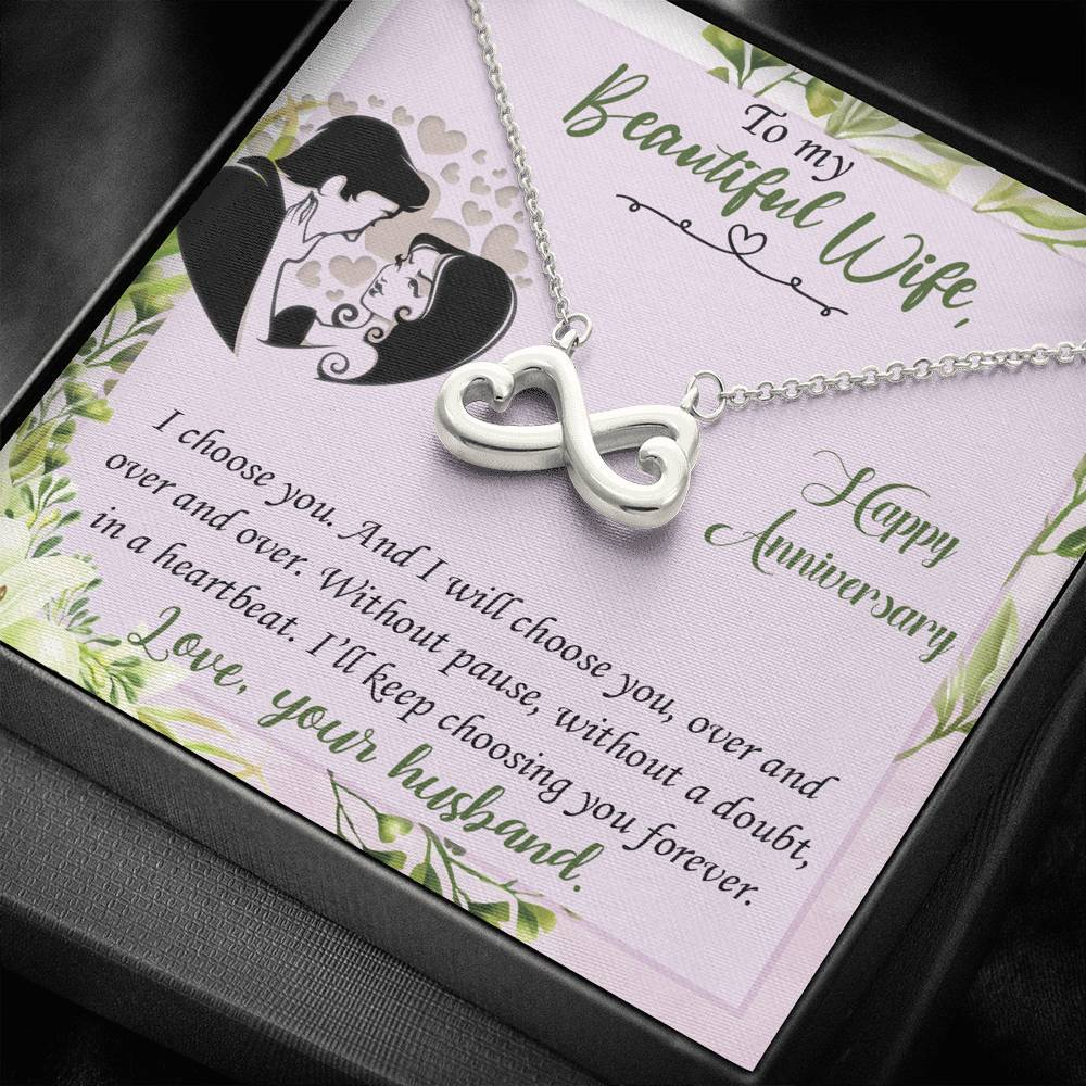 To My Beautiful Wife Happy Anniversary I choose you new infinity necklace with luxury message box
