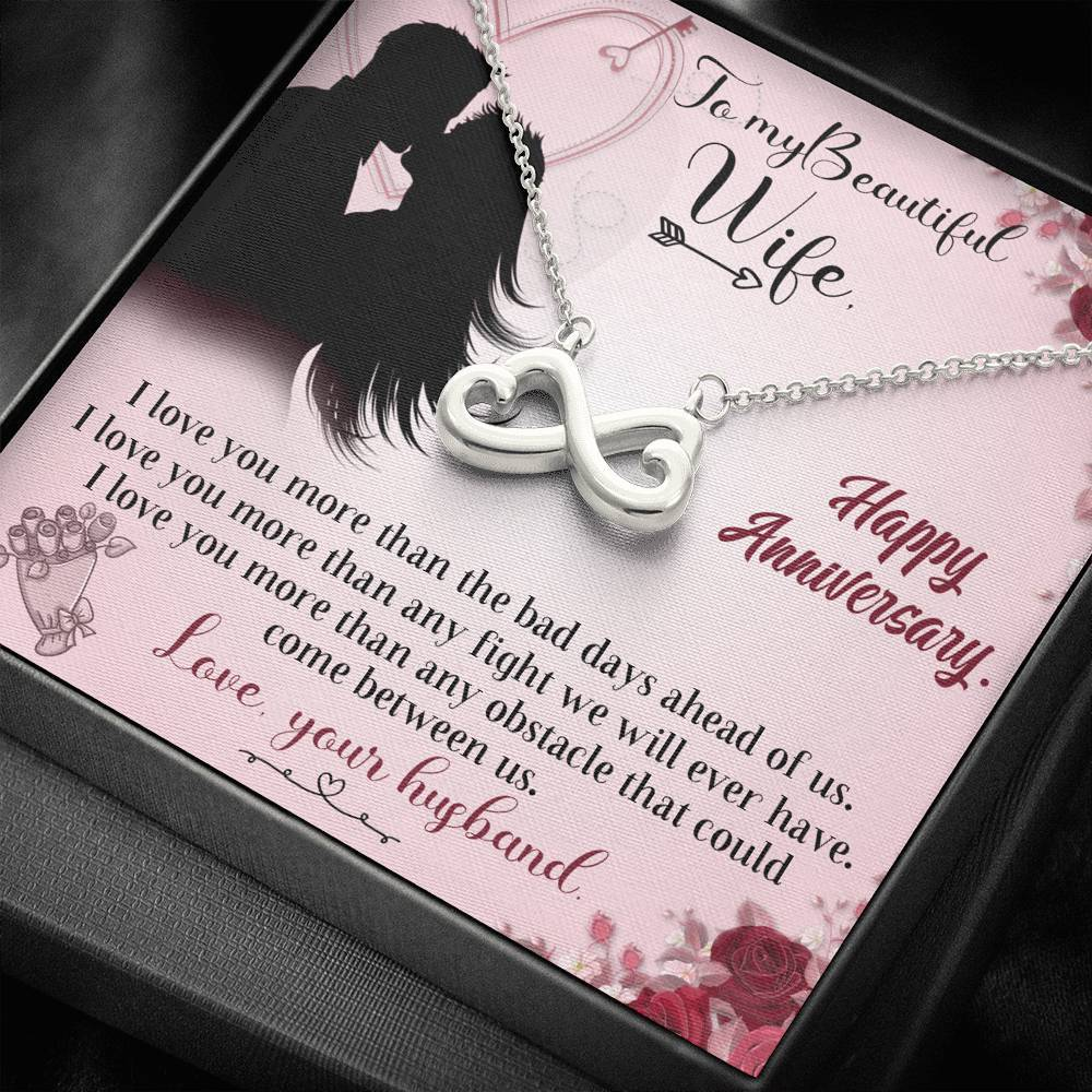 To My Wife Happy Anniversary I love you more than  infinity necklace with luxury message box