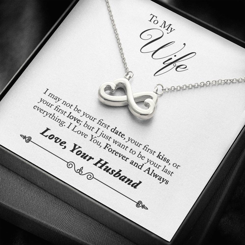 To Wife From Husband Forever and Always love you I May Not Be Your First Date infinity necklace with luxury message box