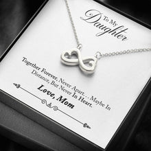 Load image into Gallery viewer, To Daughter from Mom Together Forever infinity necklace with luxury message box