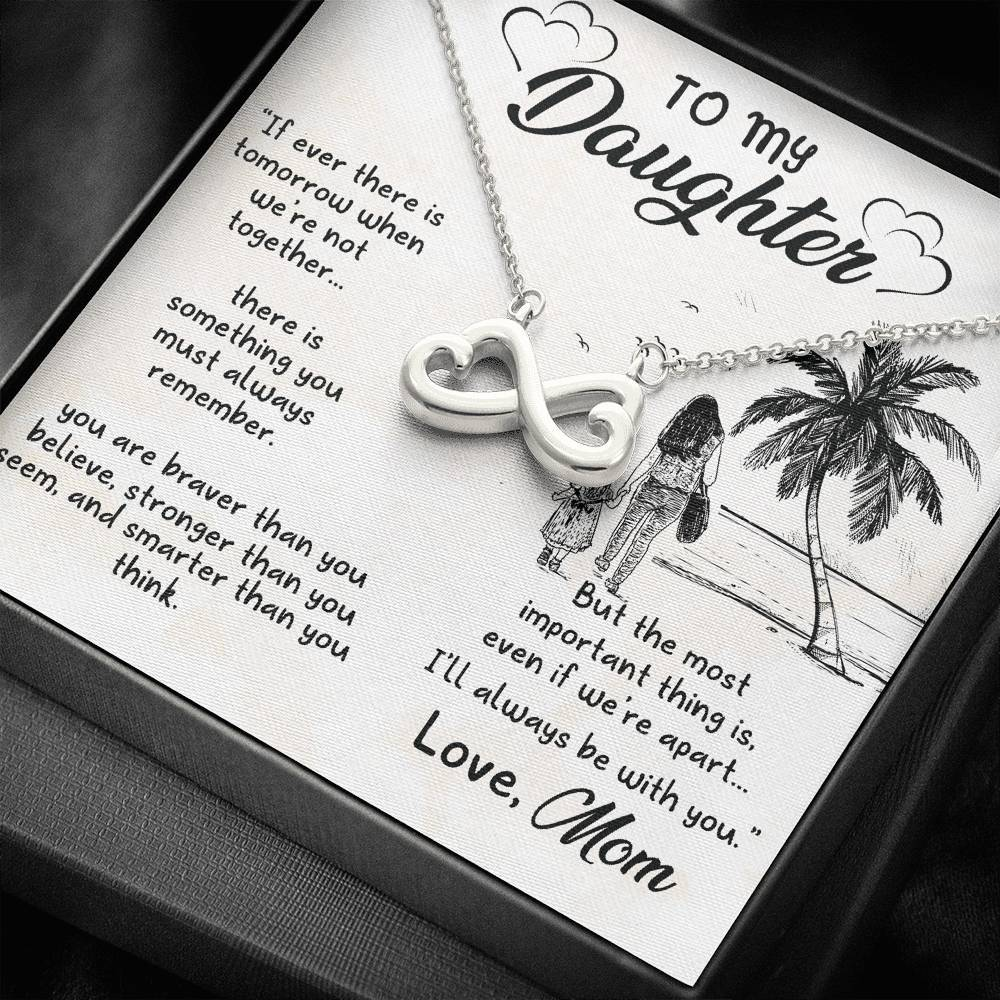 To my daughter If ever There is Tomorrow when we're not togther  infinity necklace with luxury message box