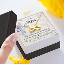 Load image into Gallery viewer, To My Sister There are Friends there is family  infinity necklace with luxury message box