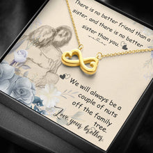 Load image into Gallery viewer, There is no better friend sister  infinity necklace with luxury message box