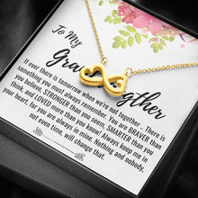 Load image into Gallery viewer, To My Granddaughter If ever there is tomorrow we are not togther remember I love you nothing will change that even time  infinity necklace with luxury message box