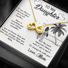 Load image into Gallery viewer, To my daughter If ever There is Tomorrow when we're not togther  infinity necklace with luxury message box