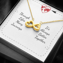 Load image into Gallery viewer, Its Always Better Togther To sister-friends-wife-girlfriend-love infinity necklace with luxury message box