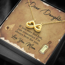 Load image into Gallery viewer, From Mom To My Daughter FEEL LOST, LOVE MOM infinity necklace with luxury message box