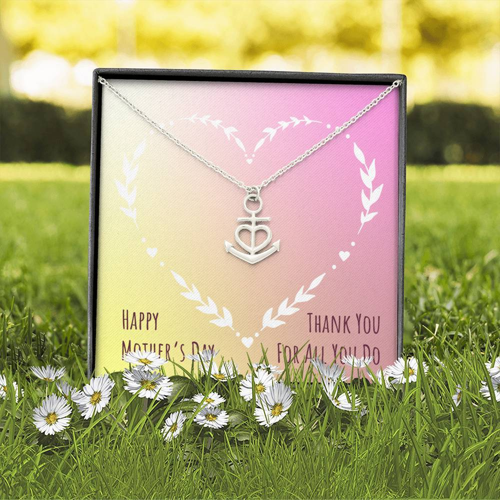 Happy Mother's Dat Thank You Mom For all you do  Anchor Shape Necklace