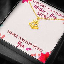 Load image into Gallery viewer, To Mom Wishing you a happy Mothers day  Anchor Shape Necklace