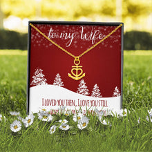 Load image into Gallery viewer, To My Wife MERRY CHRISTMAS I LOVE YOU STILL WIFE Anchor Shape Necklace