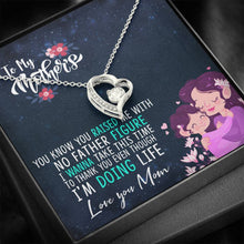 Load image into Gallery viewer, To My Mother's You Know You raised Me with no Father Figure  Forever Love Heart Necklace personalized