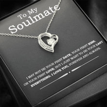 Load image into Gallery viewer, To MY Soulmate I May not be your first date kiss Love But I love you forever and always Wife Girlfriend Forever Love Heart Necklace personalized