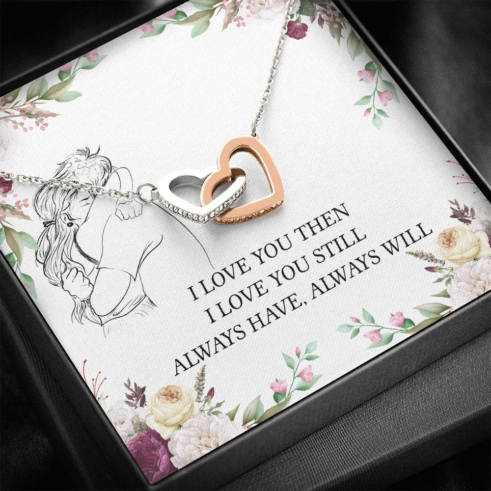 I love You Then I love you still Always have Always Will Girlfriend Love Wife interlocking Hearts Necklace with Luxury Box Mahogany-style & Builtin-LED