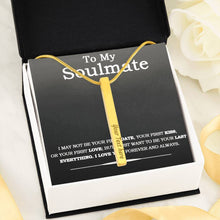 Load image into Gallery viewer, To MY Soulmate I May not be your first date kiss Love But I love you forever and always Wife Girlfriend 4-side Stick Necklace Moder Bar