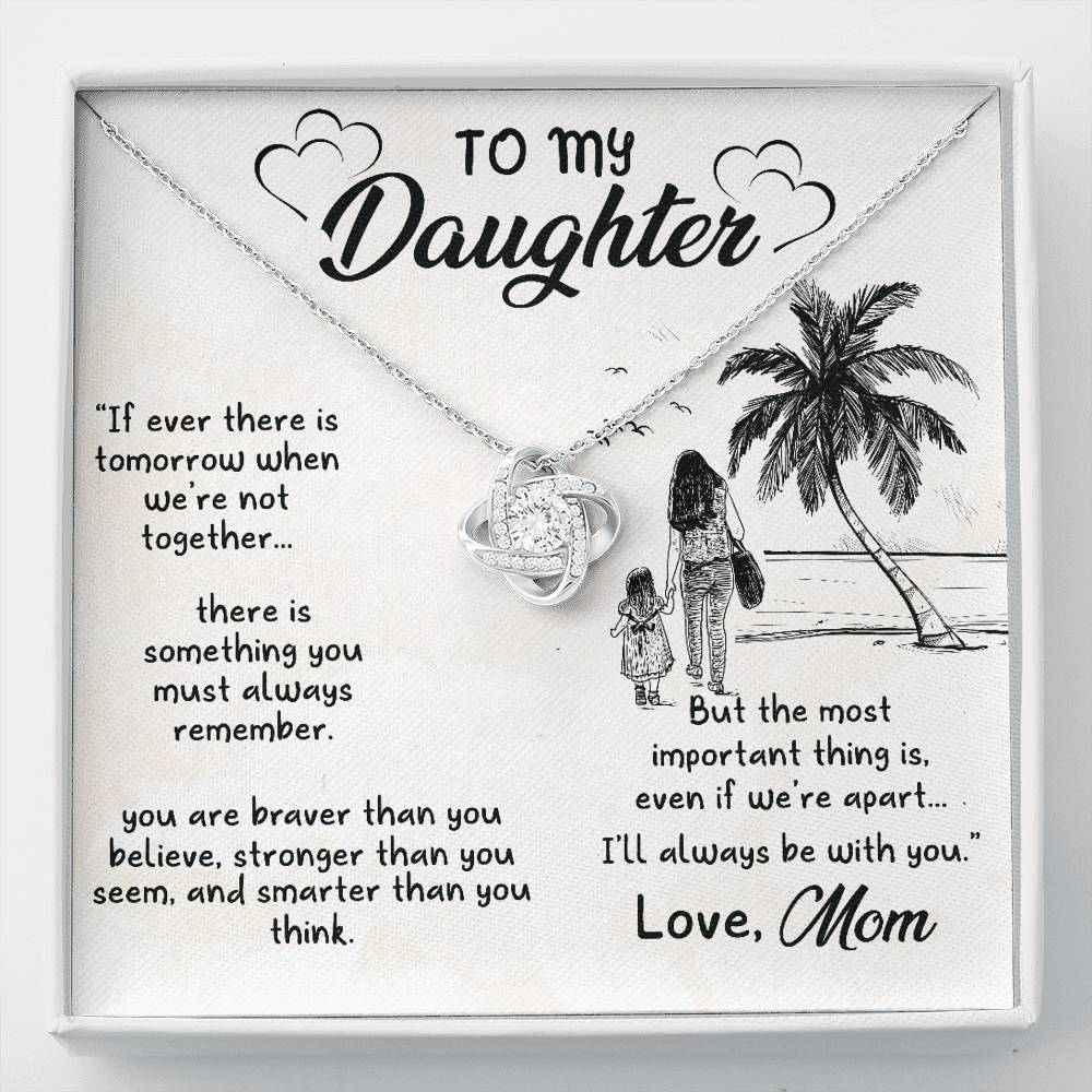 To my daughter If ever There is Tomorrow when we're not togther  Love Knot Necklace with Luxury Box Mahogany-style & Builtin-LED