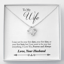 Load image into Gallery viewer, To Wife From Husband Forever and Always love you I May Not Be Your First Date Love Knot Necklace with Luxury Box Mahogany-style & Builtin-LED