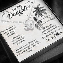 Load image into Gallery viewer, To my daughter If ever There is Tomorrow when we're not togther  Love Knot Necklace with Luxury Box Mahogany-style & Builtin-LED