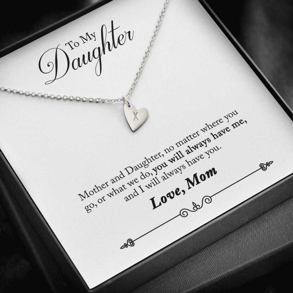 To Daughter from Mom You Will Always Have Me Sweetest Heatrs Letter Engraving Necklace