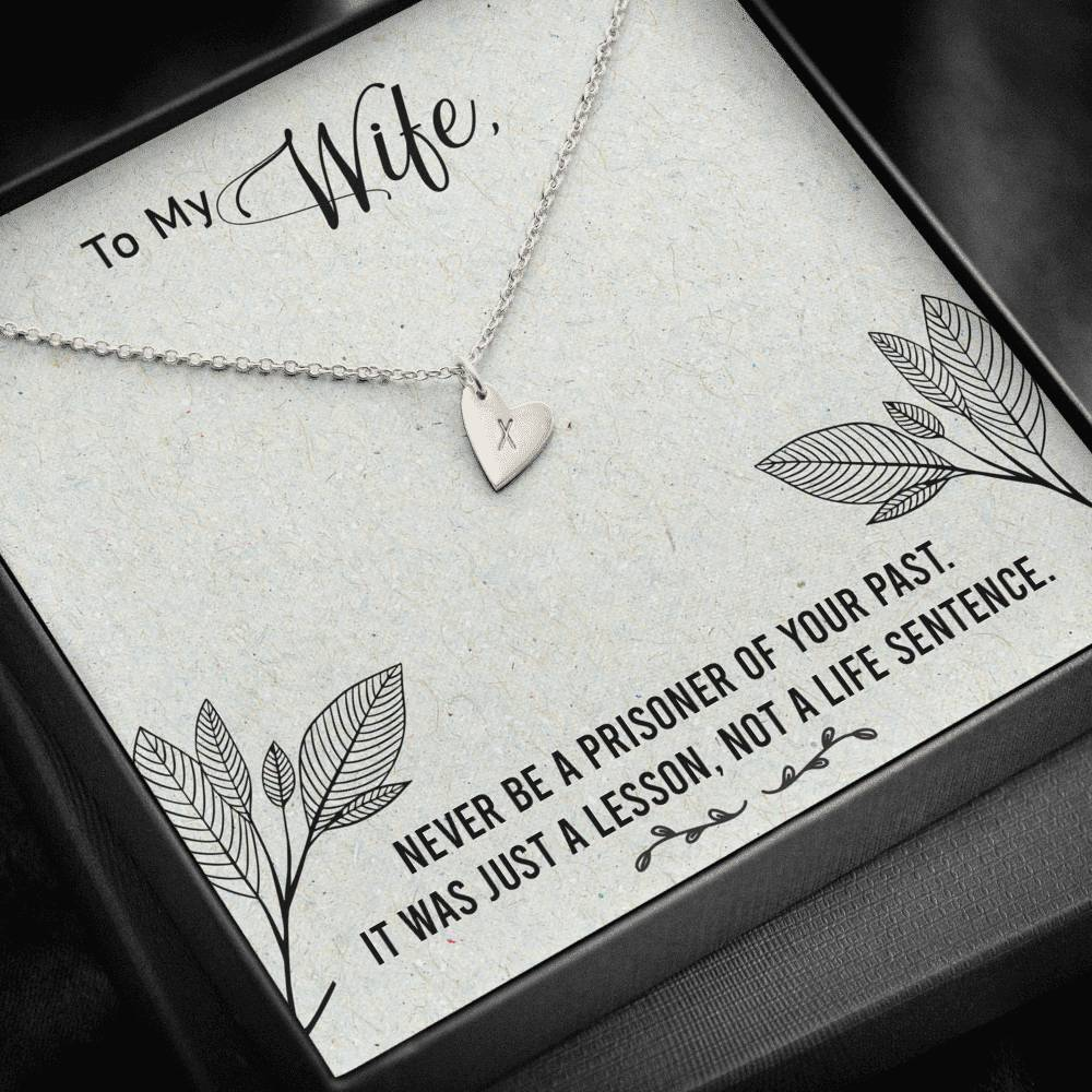 To my Wife Never be a prisoner Sweetest Heatrs Letter Engraving Necklace
