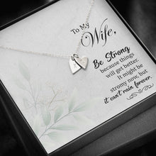 Load image into Gallery viewer, To my Wife Be strong Sweetest Heatrs Letter Engraving Necklace