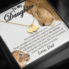 Load image into Gallery viewer, From Dad To My Daughter This Old Lion will Always Have Your Back I can promise to Love You For the Rest of My life  Sweetest Heatrs Letter Engraving Necklace