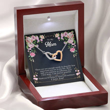 Load image into Gallery viewer, To My Mom I Love You There are not enough By Sanad interlocking Hearts Necklace with Luxury Box Mahogany-style & Builtin-LED