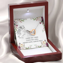 Load image into Gallery viewer, I love You Then I love you still Always have Always Will Girlfriend Love Wife interlocking Hearts Necklace with Luxury Box Mahogany-style & Builtin-LED
