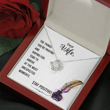 Load image into Gallery viewer, To my wife Stay positive Love Knot Necklace with Luxury Box Mahogany-style & Builtin-LED