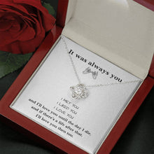 Load image into Gallery viewer, It was Always You Love Girlfriend Wife Love Knot Necklace with Luxury Box Mahogany-style & Builtin-LED
