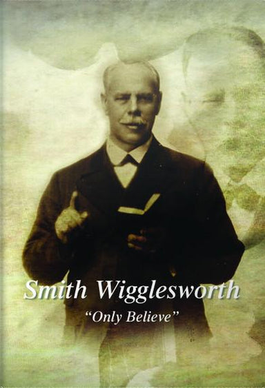 "Image of Smith Wigglesworth ""Only Believe"" DVD other"