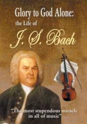 Image of Glory To God Alone : The Life Of J S Bach DVD other