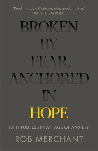 Image of Broken by Fear, Anchored in Hope other