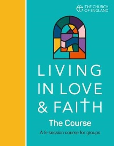 Image of Living in Love and Faith: The Course other