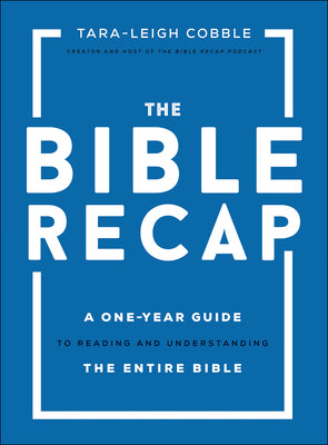 Image of The Bible Recap: A One-Year Guide to Reading and Understanding the Entire Bible other