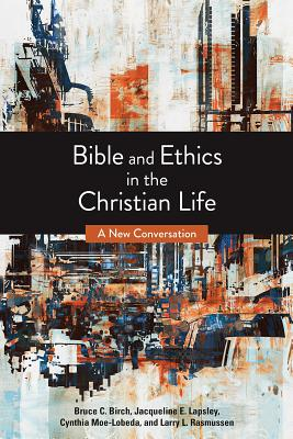 Image of Bible and Ethics in the Christian Life: A New Conversation other