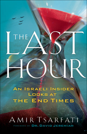 Image of The Last Hour: An Israeli Insider Looks at the End Times other