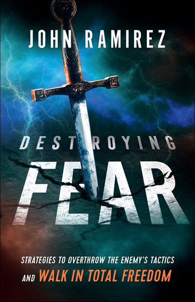Image of Destroying Fear: Strategies to Overthrow the Enemy's Tactics and Walk in Total Freedom other