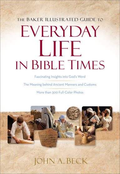 Image of The Baker Illustrated Guide to Everyday Life in Bible Times other