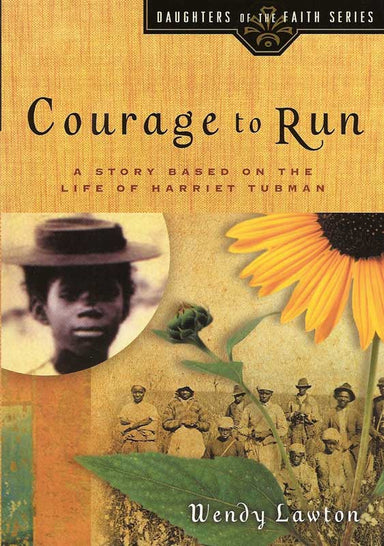 Image of Courage to Run: A Story Based on the Life of Harriet Tubman other