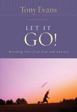 Image of Let It Go!: Breaking Free From Fear And Anxiety other