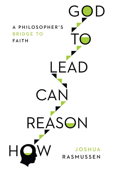 Image of How Reason Can Lead to God: A Philosopher's Bridge to Faith other