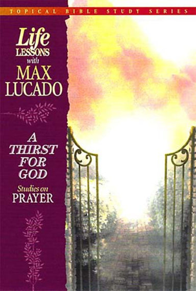 Image of Thirst for God: Life Lessons With Max Lucado other