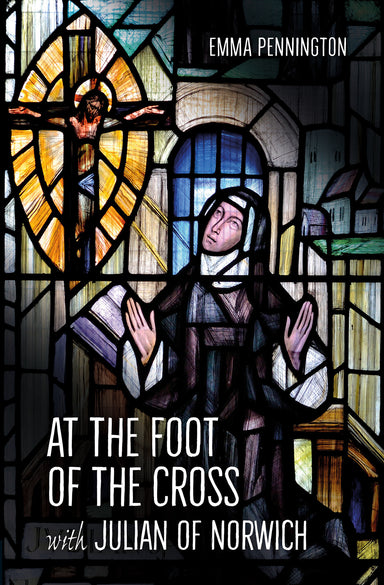 Image of At the Foot of the Cross with Julian of Norwich other